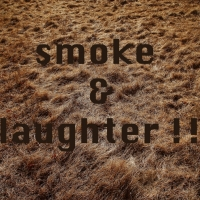Smoke & Laughter